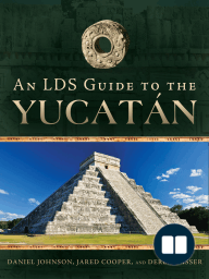 An LDS Guide to the Yucatan