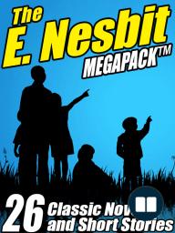 The E. Nesbit MEGAPACK ®