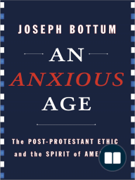 An Anxious Age by Joseph Bottum (Chapter 1)