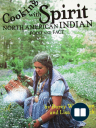Cooking With Spirit, North American Indian Food and Fact
