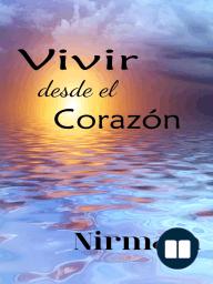 Vivir desde el Corazón (Living from the Heart)