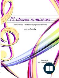 El idioma es música Más de 70 consejos fáciles y divertidos para aprender idiomas