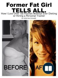 Former Fat Girl Tells All.