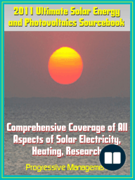 2011 Ultimate Solar Energy and Photovoltaics Sourcebook