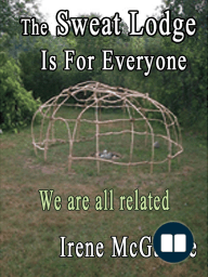 The Sweat Lodge is for Everyone