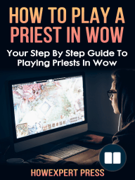 How To Play a Priest In WoW