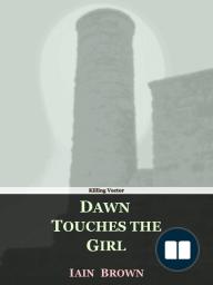 Dawn Touches the Girl