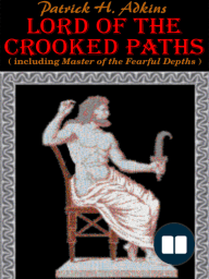 Lord of the Crooked Paths (including Master of the Fearful Depths)