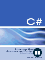 C# Interview Questions, Answers, and Explanations