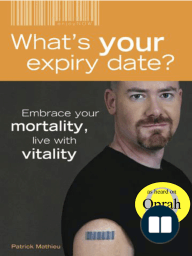 What's Your Expiry Date? Embrace Your Mortality