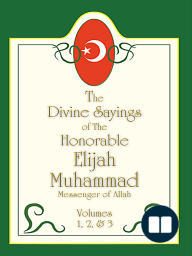 The Divine Sayings Of Elijah Muhammad Volumes 1, 2 And 3