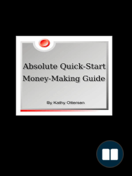 Absolute Quick-Start, Money-Making Guide