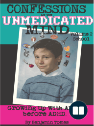 Confessions of the Unmedicated Mind, Volume 2