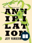 Annihilation: A Novel - Read book online for free with a free trial.