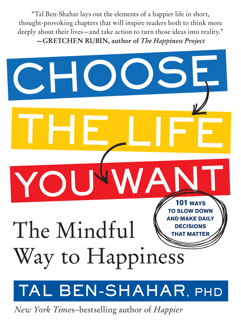 Choose the life you want by tal ben shahar read online fandeluxe Images
