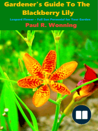 Gardener's Guide to Blackberry Lily