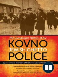 The Clandestine History of the Kovno Jewish Ghetto Police
