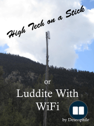 High Tech on a Stick; or, Luddite with WiFi