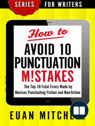 How to Avoid 10 Punctuation M!stakes