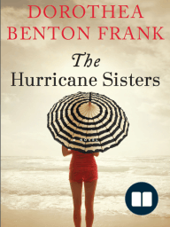 The Hurricane Sisters by Dorothea Benton Frank (the first 50 pages)