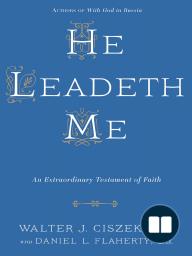 He Leadeth Me by Walter J. Ciszek (Chapter 1)