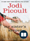 My Sister's Keeper: A Novel - Read book online for free with a free trial.