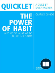 Quicklet on Charles Duhigg's The Power of Habit