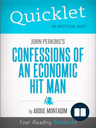 Quicklet on John Perkins's Confessions of an Economic Hit Man (CliffNotes-like Summary)