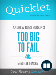 Quicklet On Too Big To Fail By Andrew Ross Sorkin