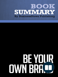 Be Your Own Brand  David McNally and Karl Speak (BusinessNews Publishing Book Summary)