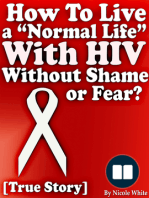 """How To Live a """"Normal Life"""" With HIV Without Shame or Fear? [True Story]"""