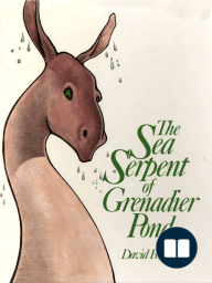 The Sea Serpent of Grenadier Pond