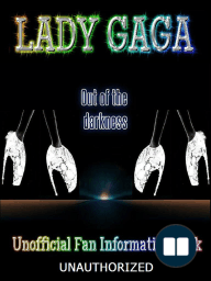 Lady Gaga - Out of the Darkness - an unoffical publication