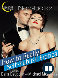 How to Really Self-Publish Erotica (The Truth About Kinks, Covers, Advertising and More!)