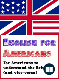 English for Americans (for Americans to understand the British)