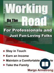 Working on the Road, For Professionals and Just Fun-Loving Folks