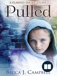 Pulled (A Flawed Short Story)