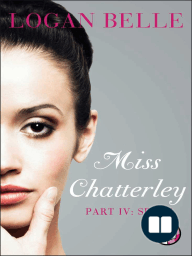 Miss Chatterley, Part IV