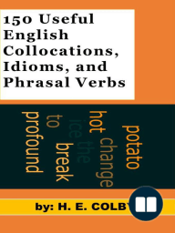 150 Useful English Collocations, Idioms, and Phrasal Verbs