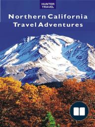 Northern California Travel Adventures