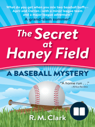 The Secret at Haney Field