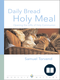 Daily Bread Holy Meal Worship Matters