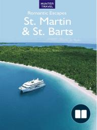 Romantic Getaways in St Martin & St Barts