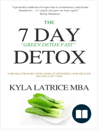 """The """"7"""" Day Detox (The 21 Day Green-Detox Fast)"""