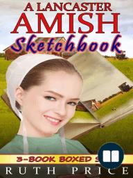 A Lancaster Amish Sketchbook 3-Book Boxed Set Bundle