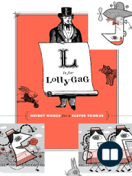 L is for Lollygag