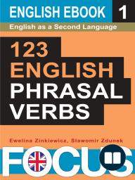 123 English Phrasal Verbs. Volume 1.