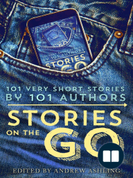 Stories on the Go - 101 very short stories by 101 authors