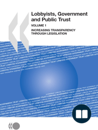 Lobbyists, Governments and Public Trust, Volume 1