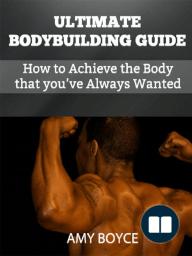 Ultimate Bodybuilding Guide
